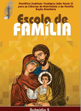 Subsídio 5: Família: Igreja doméstica, sujeito de evangelização