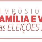 SIMPÓSIO VIDA E FAMÍLIA NAS ELEIÇÕES 2018 – CURITIBA (PR)