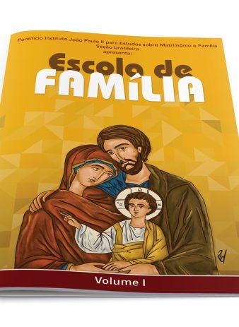 Subsídio Escola de Família - Volume I