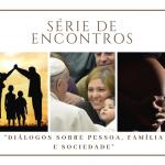 Diálogos sobre pessoa, família e sociedade