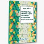 """Livro """"Os Encontros de Preparação para a vida Matrimonial"""", de André Parreira"""