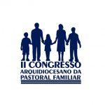 II Congresso Arquidiocesano da Pastoral Familiar