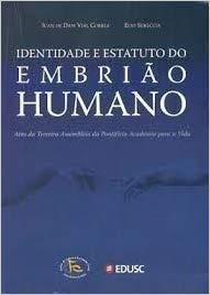 Identidade e Estatuto do Embrião Humano