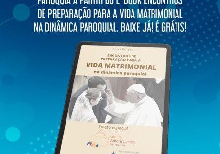 """Edição especial e gratuita do livro """"Encontros de Preparação para a Vida Matrimonial na Dinâmica Paroquial"""""""